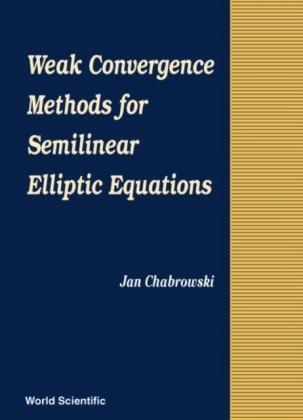 WEAK CONVERGENCE METHODS FOR SEMILINEAR ELLIPTIC EQUATIONS