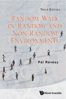 RANDOM WALK IN RANDOM AND NON-RANDOM ENVIRONMENTS (THIRD EDITION)