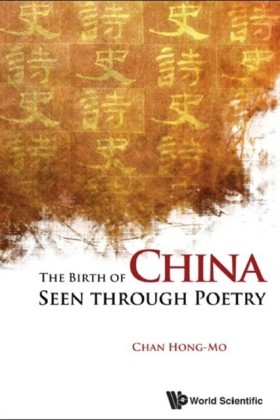 BIRTH OF CHINA SEEN THROUGH POETRY, THE
