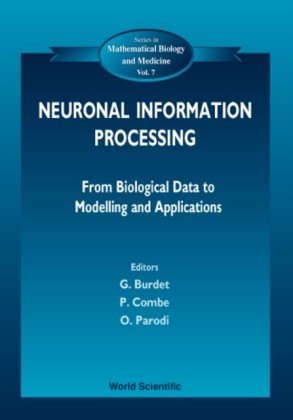 NEURONAL INFORMATION PROCESSING, FROM BIOLOGICAL DATA TO MODELLING AND APPLICATION