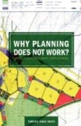 Why Planning Does Not Work. Land Use Planning and Residentsi Rights in Tanzania
