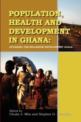 Population, Health and Development in Ghana. Attaining the Millennium Development Goals