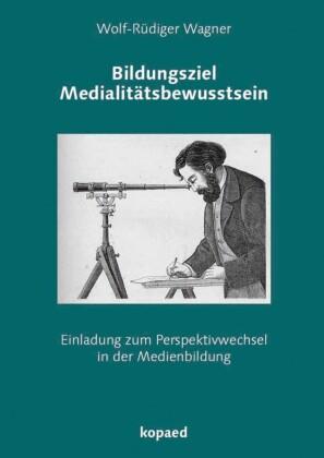 Bildungsziel Medialitätsbewusstsein