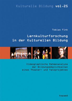 Lernkulturforschung in der Kulturellen Bildung