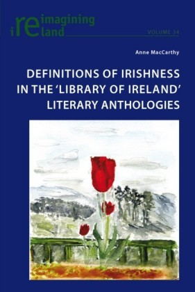 Definitions of Irishness in the 'Library of Ireland' Literary Anthologies