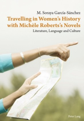 Travelling in Women's History with Michele Roberts's Novels