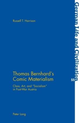 Thomas Bernhard's Comic Materialism