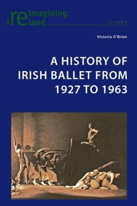 History of Irish Ballet from 1927 to 1963