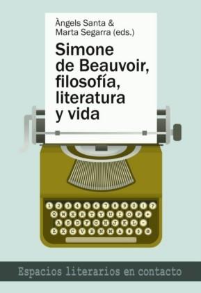 Simone de Beauvoir, filosofia, literatura y vida