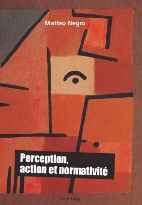 Perception, action et normativite