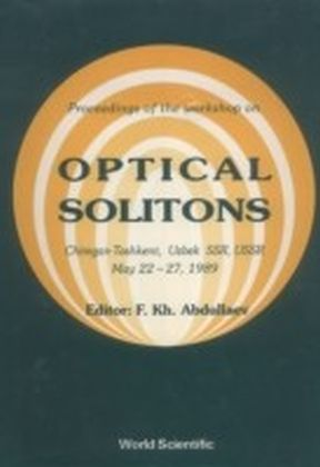 OPTICAL SOLITONS - PROCEEDINGS OF THE WORKSHOP ON OPTICAL SOLITONS