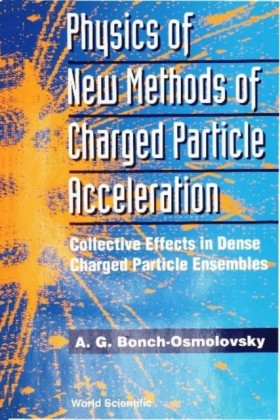 PHYSICS OF NEW METHODS OF CHARGED PARTICLE ACCELERATION