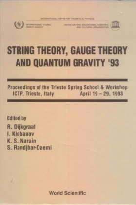 STRING THEORY, GAUGE THEORY AND QUANTUM GRAVITY '93 - PROCEEDINGS OF THE TRIESTE SPRING SCHOOL AND WORKSHOP