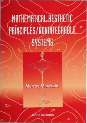 MATHEMATICAL AESTHETIC PRINCIPLES/NONINTEGRABLE SYSTEMS