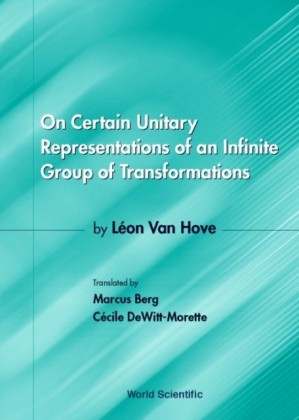ON CERTAIN UNITARY REPRESENTATIONS OF AN INFINITE GROUP OF TRANSFORMATIONS - THESIS BY LEON VAN HOVE
