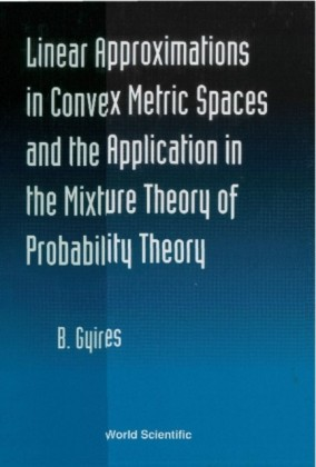 LINEAR APPROXIMATIONS IN CONVEX METRIC SPACES AND THE APPLICATn IN THE MIXTURE THEORY OF PROBABILITY