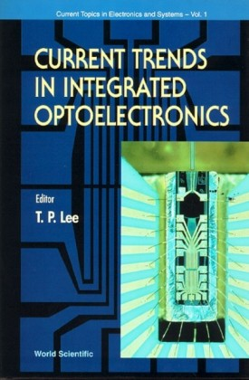 CURRENT TRENDS IN INTEGRATED OPTOELECTRONICS