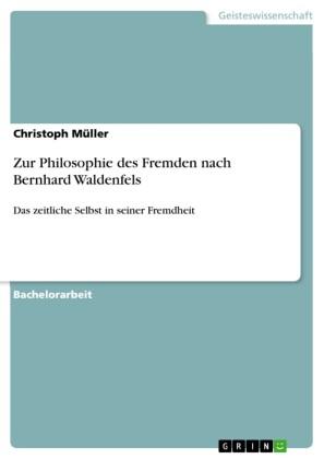 Zur Philosophie des Fremden nach Bernhard Waldenfels