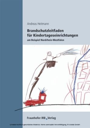 Brandschutzleitfaden für Kindertageseinrichtungen am Beispiel Nordrhein-Westfalen.