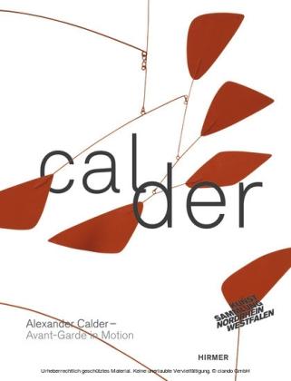 Alexander Calder. Avant-Garde in Motion