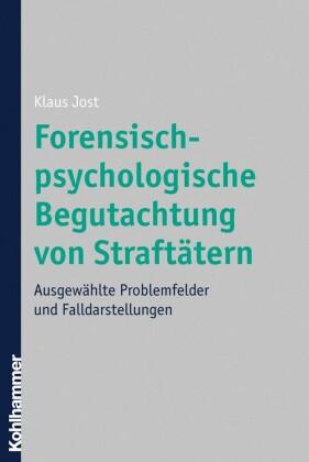 Forensisch-psychologische Begutachtung von Straftätern