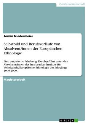 Selbstbild und Berufsverläufe von Absolvent/innen der Europäischen Ethnologie