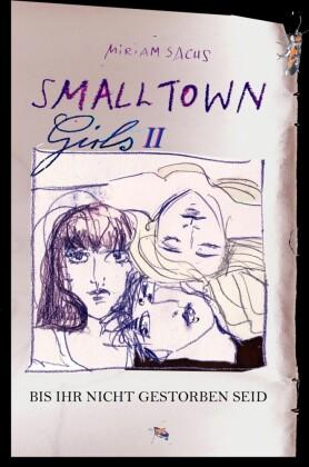 SMALLTOWN GIRLS II - Bis ihr nicht gestorben seid