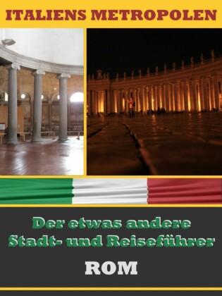 ROM - Der etwas andere Stadt- und Reiseführer