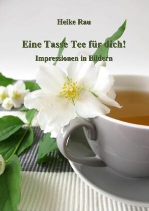 Eine Tasse Tee für dich! - Impressionen in Bildern