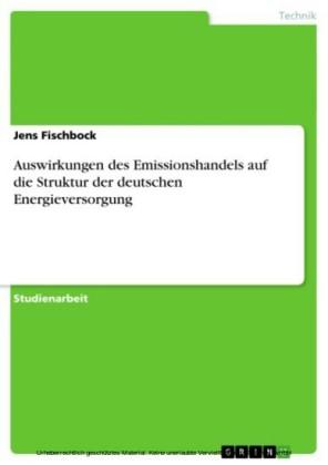 Auswirkungen des Emissionshandels auf die Struktur der deutschen Energieversorgung