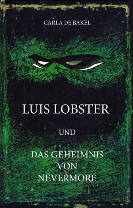 Luis Lobster und das Geheimnis von Nevermore