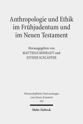 Anthropologie und Ethik im Frühjudentum und im Neuen Testament