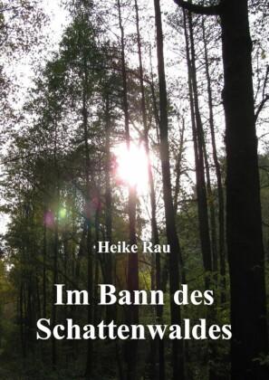 Im Bann des Schattenwaldes