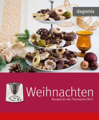 Weihnachten - Rezepte für den Thermomix TM 31