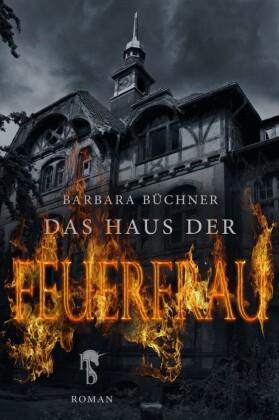 Das Haus der Feuerfrau