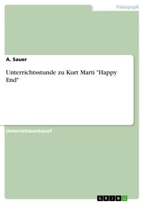 Unterrichtsstunde zu Kurt Marti 'Happy End'