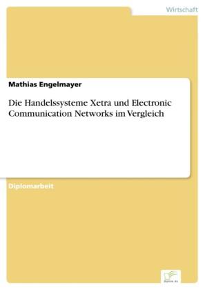 Die Handelssysteme Xetra und Electronic Communication Networks im Vergleich