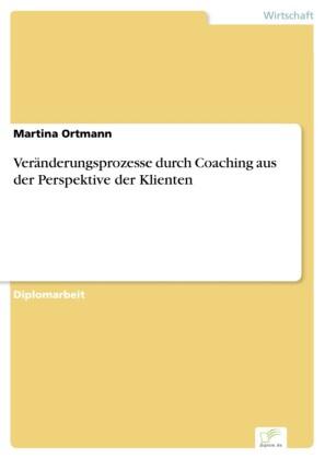 Veränderungsprozesse durch Coaching aus der Perspektive der Klienten