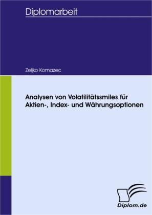 Analysen von Volatilitätssmiles für Aktien-, Index- und Währungsoptionen