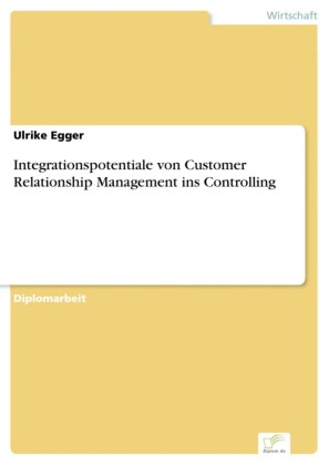 Integrationspotentiale von Customer Relationship Management ins Controlling