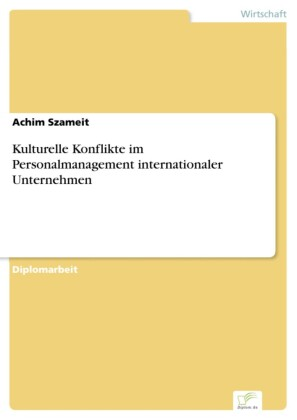 Kulturelle Konflikte im Personalmanagement internationaler Unternehmen
