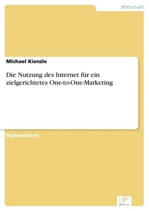 Die Nutzung des Internet für ein zielgerichtetes One-to-One-Marketing