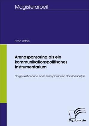 Arenasponsoring als ein kommunikationspolitisches Instrumentarium