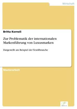 Zur Problematik der internationalen Markenführung von Luxusmarken