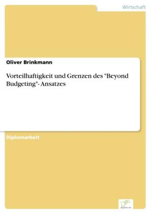 Vorteilhaftigkeit und Grenzen des 'Beyond Budgeting'- Ansatzes