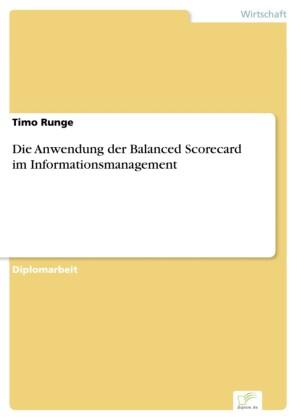 Die Anwendung der Balanced Scorecard im Informationsmanagement