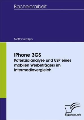 IPhone 3GS - Potenzialanalyse und USP eines mobilen Werbeträgers im Intermediavergleich