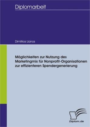 Möglichkeiten zur Nutzung des Marketingmix für Nonprofit-Organisationen zur effizienteren Spendergenerierung