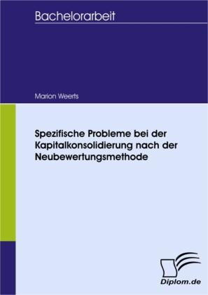 Spezifische Probleme bei der Kapitalkonsolidierung nach der Neubewertungsmethode