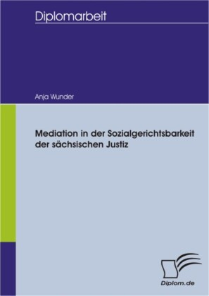 Mediation in der Sozialgerichtsbarkeit der sächsischen Justiz